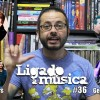 Ligado à Música TV #36 – U2 e Green Day no Brasil, Foo Fighters, Gene Simmons (KISS) e mais
